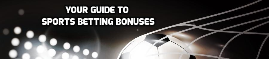 The sports betting bonuses guide
